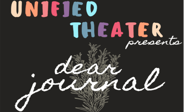 Text reading Unified Theater presents Dear Journal